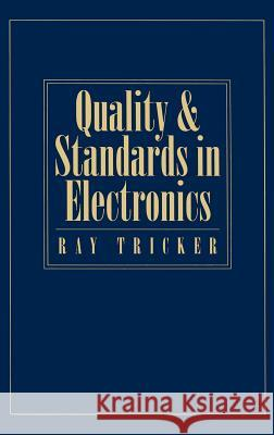Quality and Standards in Electronics Ray Tricker 9780750625319