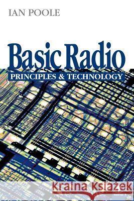 Basic Radio: Principles and Technology Ian Poole I. D. Poole Poole 9780750626323