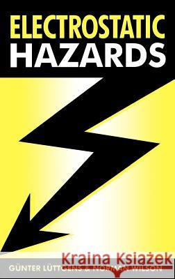 Electrostatic Hazards Gunter Luttgens Norman Wilson G]nter Luttgens 9780750627825