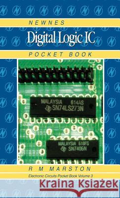 Newnes Digital Logic IC Pocket Book R. M. Marston Ray M. Marston 9780750630184