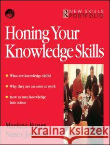Honing Your Knowledge Skills: A Route Map Mariana Funes Nancy Johnson 9780750636995 Butterworth-Heinemann