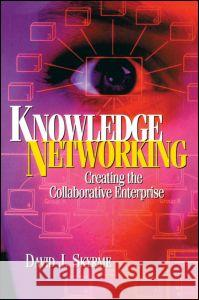 Knowledge Networking: Creating the Collaborative Company David J. Skyrme 9780750639767