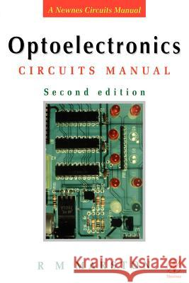 Optoelectronics Circuits Manual R. M. Marston 9780750641661