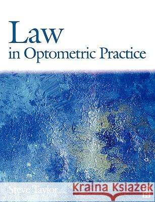 Law in Optometric Practice Stephen P. Taylor 9780750645782