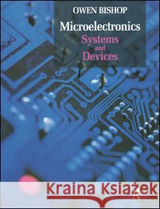 Microelectronics - Systems and Devices O. N. Bishop Owen Bishop 9780750647236