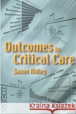Outcomes in Critical Care Saxon Ridley Ridley                                   Young 9780750649827