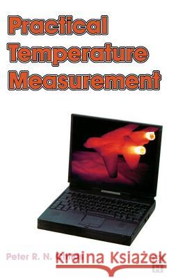 Practical Temperature Measurement Peter R. N. Childs P. R. N. Childs 9780750650809