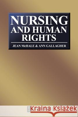 Nursing and Human Rights McHale                                   Gallagher                                Jean McHale 9780750652926