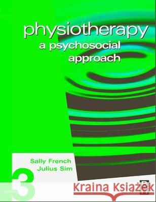 Physiotherapy : A Psychosocial Approach Sally French Julieu Sim 9780750653299