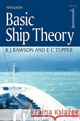 Basic Ship Theory Volume 1 E. C. Tupper KJ Rawson K. J. Rawson 9780750653961