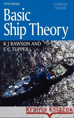 Basic Ship Theory, Combined Volume E. C. Tupper KJ Rawson K. J. Rawson 9780750653985