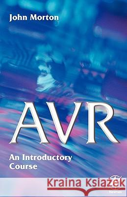 Avr: An Introductory Course John Morton 9780750656351