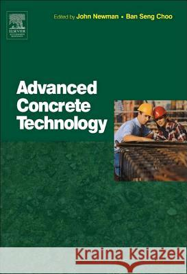 Advanced Concrete Technology Set Alexander Hollinger John Newman Ban Seng Choo 9780750656863