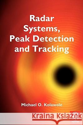 Radar Systems, Peak Detection and Tracking Michael O. Kolawole 9780750657730