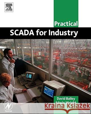 Practical Scada for Industry David Bailey Edwin Wright 9780750658058