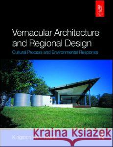 Vernacular Architecture and Regional Design Kingston Wm Heath 9780750659338
