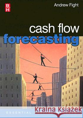 Cash Flow Forecasting Andrew Fight 9780750661362
