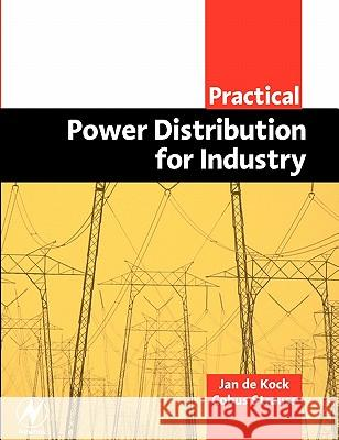 Practical Power Distribution for Industry Jan d Cobus Strauss Kobus Strauss 9780750663960 Newnes