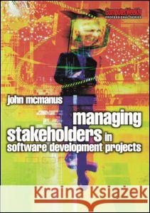 Managing Stakeholders in Software Development Projects John McManus 9780750664554