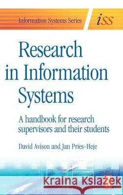 Research in Information Systems: A Handbook for Research Supervisors and Their Students David Avison Jan Pries-Heje 9780750666558