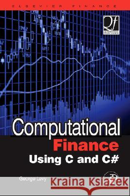 Computational Finance Using C and C sharp George Levy 9780750669191
