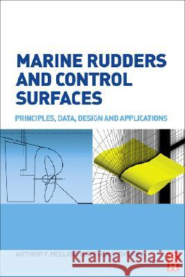 Marine Rudders and Control Surfaces: Principles, Data, Design and Applications Anthony F. Molland Stephen R. Turnock 9780750669443
