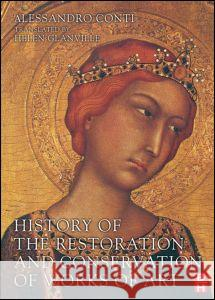 History of the Restoration and Conservation of Works of Art Alessandro Conti Helen Glanville 9780750669535