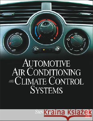 Automotive Air-Conditioning and Climate Control Systems Steven Daly 9780750669559