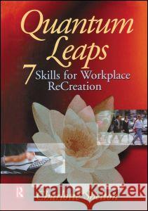 Quantum Leaps: Seven Skills for Workplace Recreation Charlotte Shelton 9780750670777