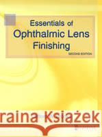 Essentials of Ophthalmic Lens Finishing Clifford W. Brooks 9780750672139