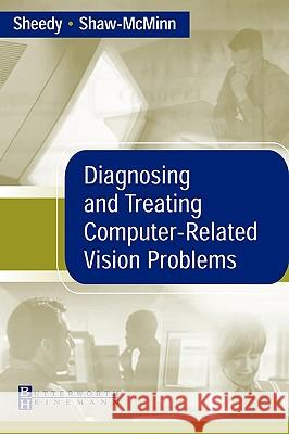 Diagnosing and Treating Computer-Related Vision Problems James E. Sheedy Peter G. Shaw-Mcminn 9780750674041