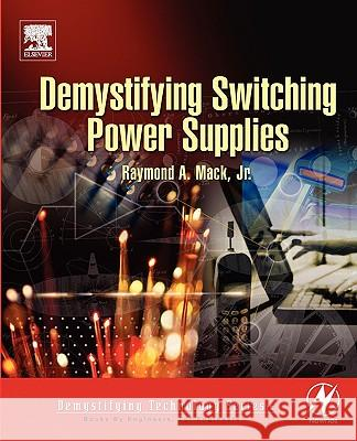 Demystifying Switching Power Supplies Raymond A., Jr. Mack 9780750674454