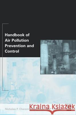 Handbook of Air Pollution Prevention and Control Nicholas P. Cheremisinoff 9780750674997 Butterworth-Heinemann