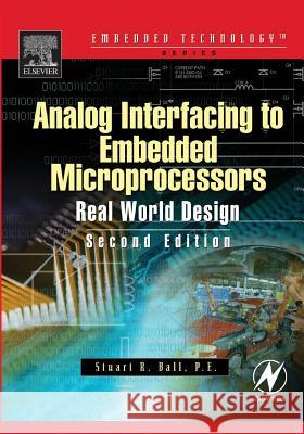 Analog Interfacing to Embedded Microprocessor Systems Stuart Ball 9780750677233