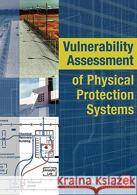 Vulnerability Assessment of Physical Protection Systems Mary Lynn Garcia 9780750677882