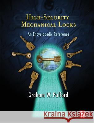High-Security Mechanical Locks Graham Pulford 9780750684378