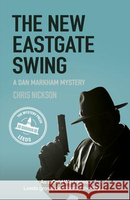 The New Eastgate Swing Chris Nickson 9780750966986