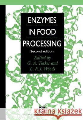 Enzymes in Food Processing G. A. Tucker L. F. J. Woods 9780751402490