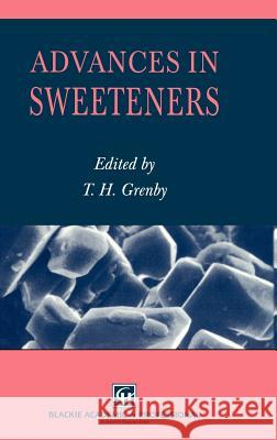 Advances in Sweeteners T. Grenby Trevor H. Grenby 9780751403312 Aspen Publishers