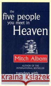 FIVE PEOPLE YOU MEET IN HEAVEN Mitch Albom 9780751536140 LITTLE, BROWN BOOK GROUP