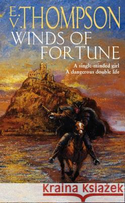 Winds of Fortune. E.V. Thompson E V Thompson 9780751545074