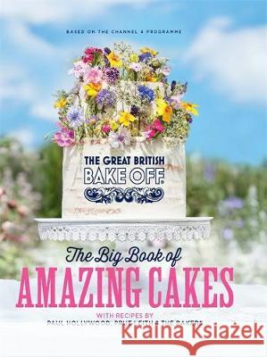 The Great British Bake Off: The Big Book of Amazing Cakes The Bake Off Team 9780751574661
