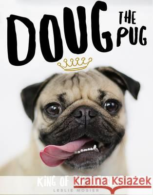 Doug the Pug The King of the Internet Mosier, Leslie 9780752266039