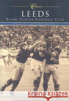 Reeds Rugby League Football Club: Fifty of the Finest Matches Phil Caplan Peter Smith 9780752427409