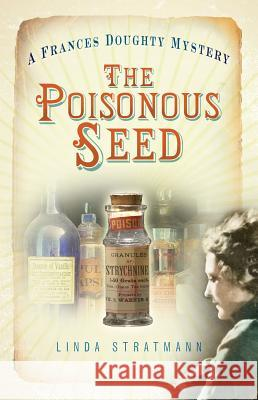 The Poisonous Seed: A Frances Doughty Mystery Linda Stratmann 9780752461182