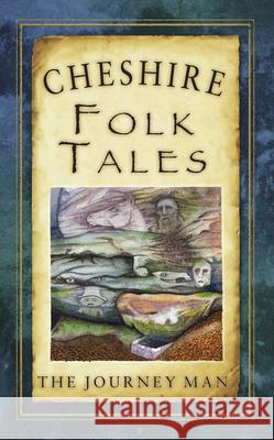 Cheshire Folk Tales Johnny Gillet 9780752465135