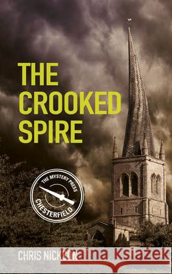 The Crooked Spire Chris Nickson 9780752499178