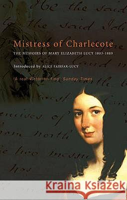 Mistress of Charlecote A Fairfax-Lucy 9780752849300 0