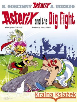 Asterix and the Big Fight Rene Goscinny 9780752866178