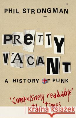 Pretty Vacant : A History of Punk Phil Strongman Alan Parker 9780752882413